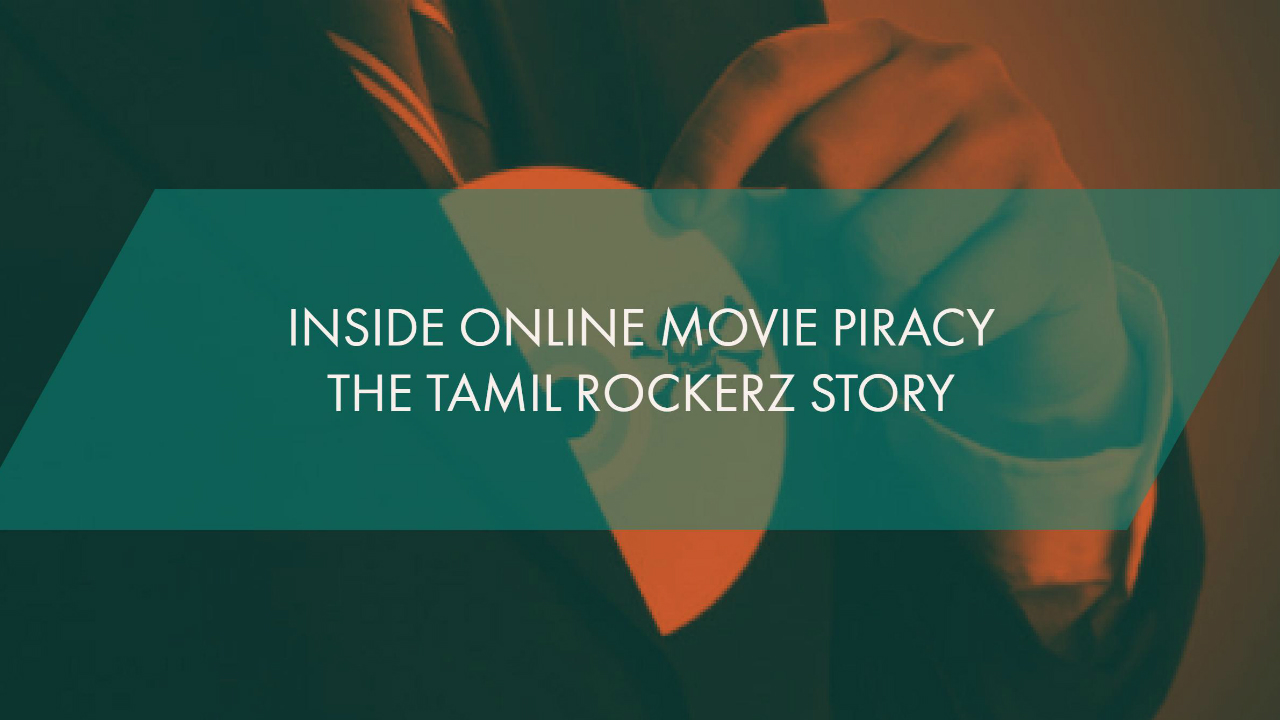 Voxspace Exclusive Tamil Rockers The Inside Story Of The Largest Piracy Torrents Syndicate Of South India