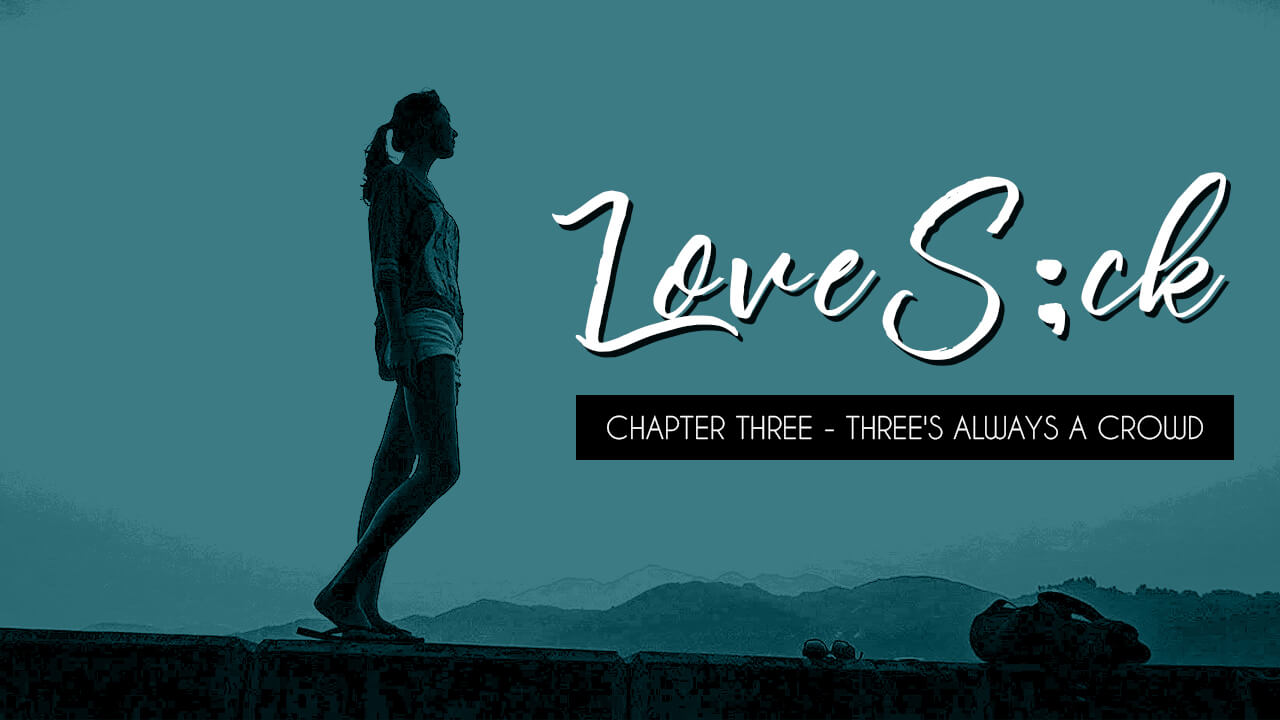 LoveSick - Episode Three