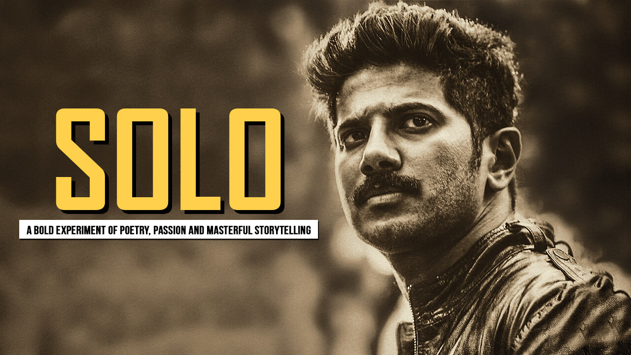 solo the movie,Dulquer Salmaan,Neha Sharma, solo movie malayalam movie
