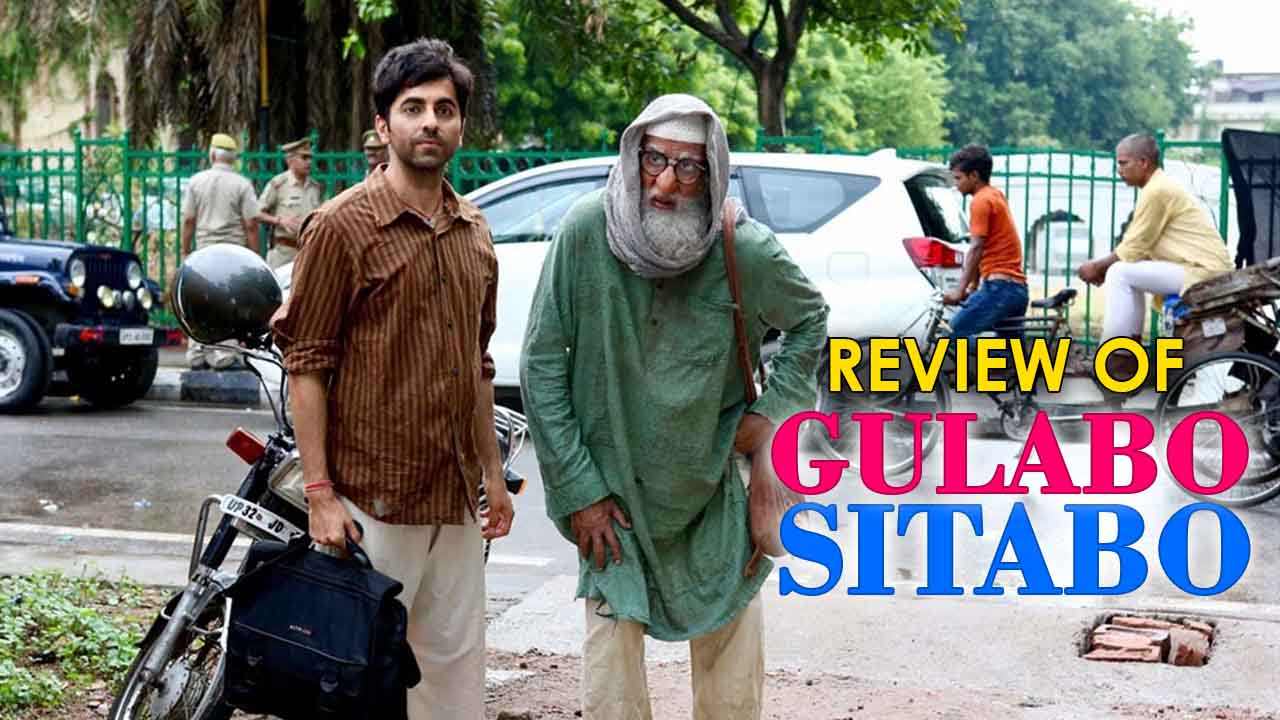 Review of Gulabo Sitabo